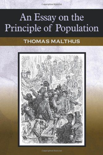An Essay on the Principle of Population by Thomas Malthus,http://www