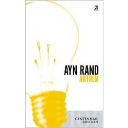 anthem ayn rand essays In the book anthem, equality 7-2521 (equality) lived in a society where everyone was equal and treated with disrespect the society had no tolerance for being.