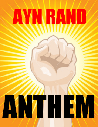 Anthem Essay Contest By Ayn Rand Institute Kozah